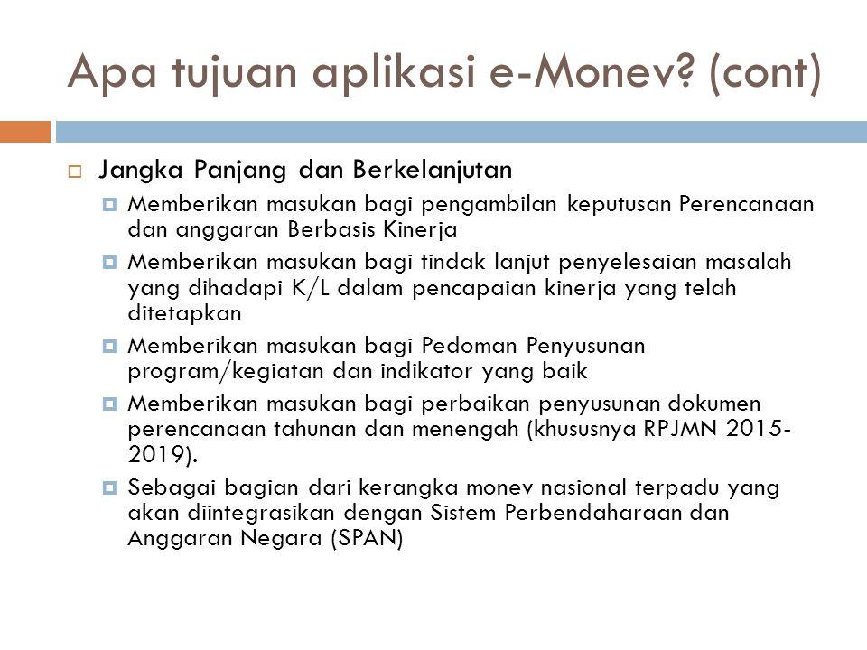 Apa tujuan aplikasi e-Monev (cont)
