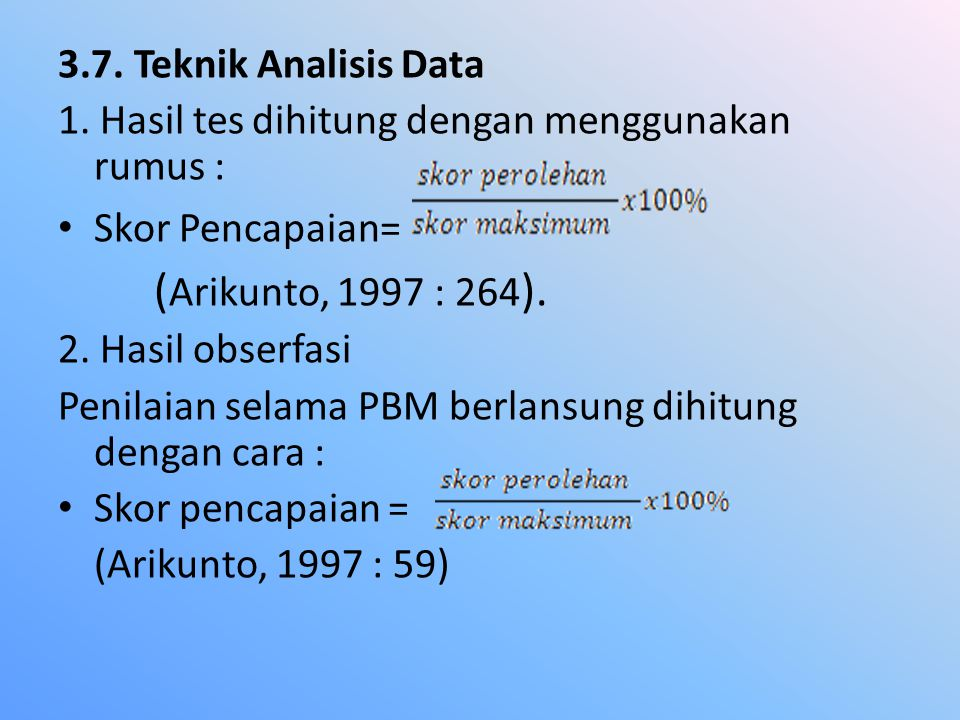 (Arikunto, 1997 : 264). 3.7. Teknik Analisis Data