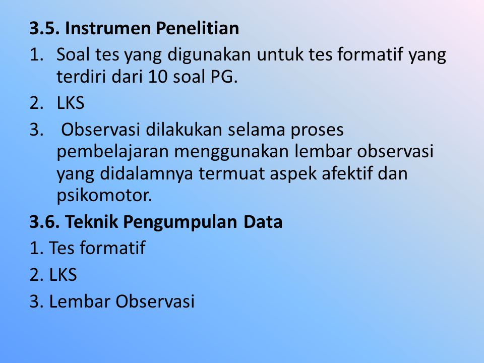 3.5. Instrumen Penelitian Soal tes yang digunakan untuk tes formatif yang terdiri dari 10 soal PG. LKS.