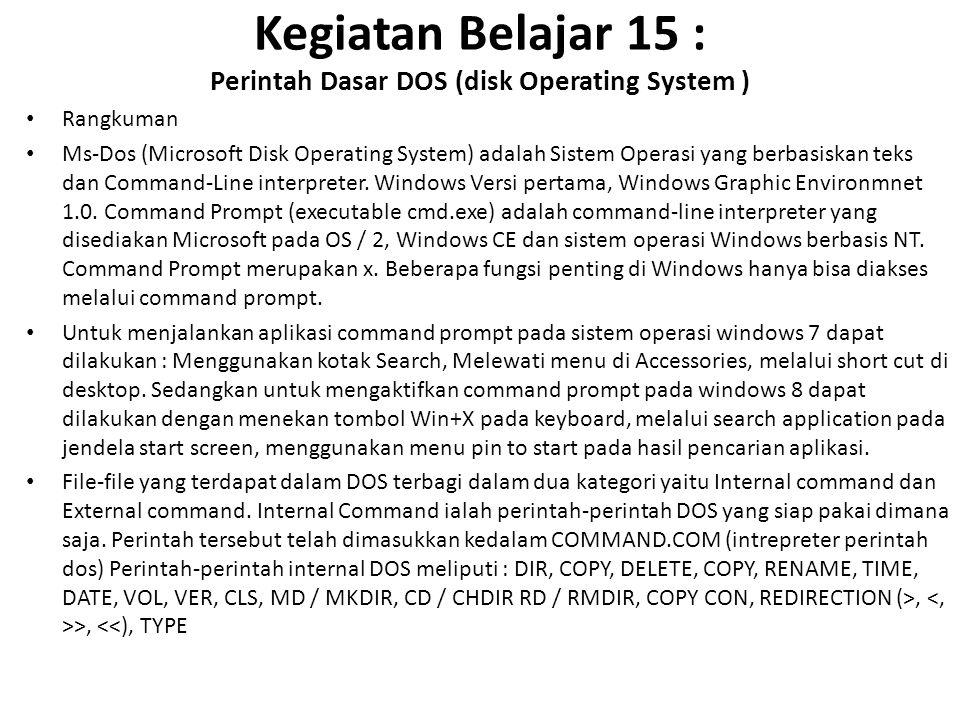 Kegiatan Belajar 15 : Perintah Dasar DOS (disk Operating System )