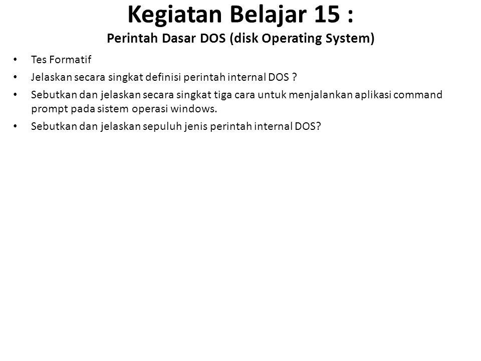 Kegiatan Belajar 15 : Perintah Dasar DOS (disk Operating System)