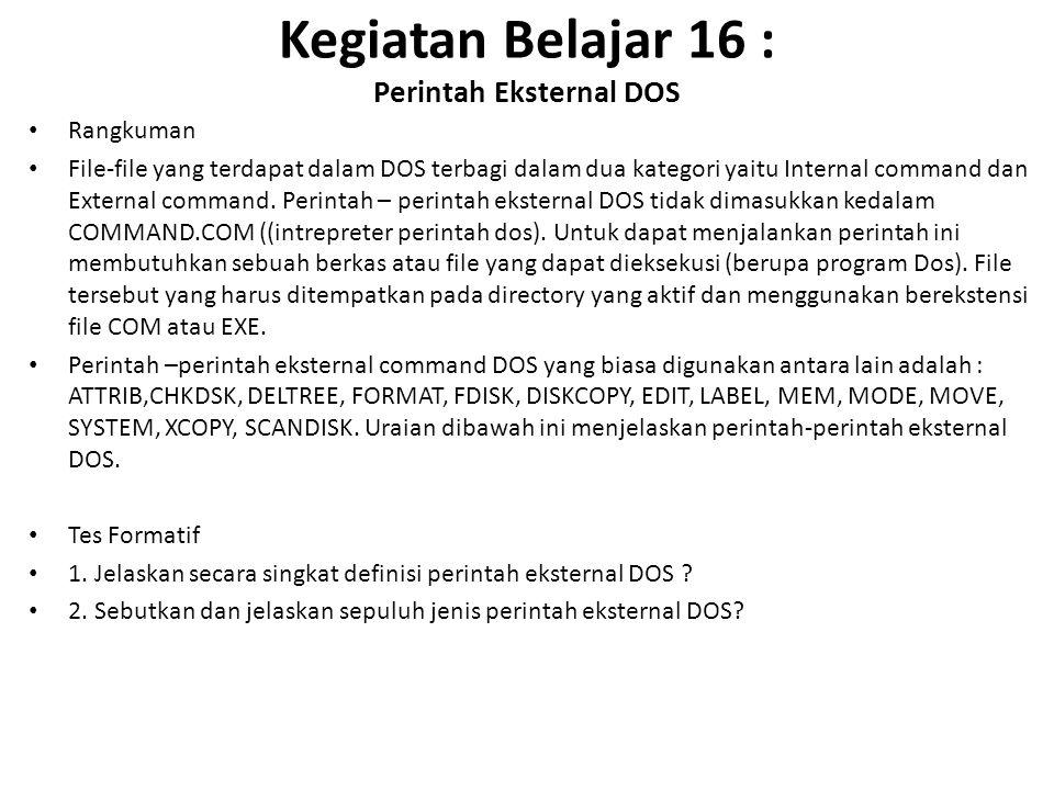 Kegiatan Belajar 16 : Perintah Eksternal DOS
