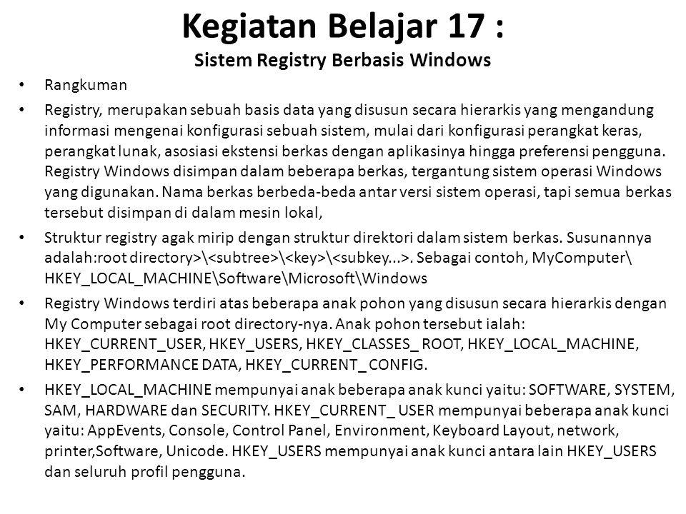 Kegiatan Belajar 17 : Sistem Registry Berbasis Windows