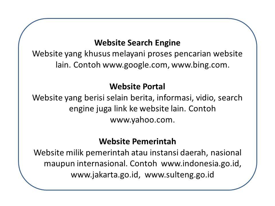 Website Search Engine Website yang khusus melayani proses pencarian website lain. Contoh www.google.com, www.bing.com.