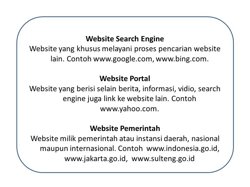 Website Search Engine Website yang khusus melayani proses pencarian website lain. Contoh