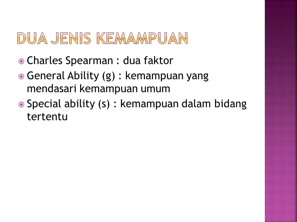 Dua jenis kemampuan Charles Spearman : dua faktor