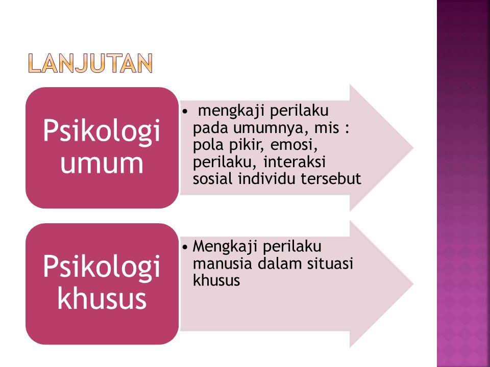 LANJUTAN Psikologi umum