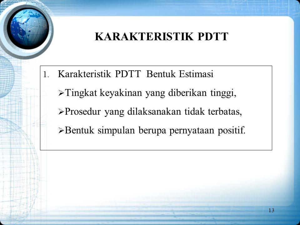 KARAKTERISTIK PDTT Karakteristik PDTT Bentuk Estimasi