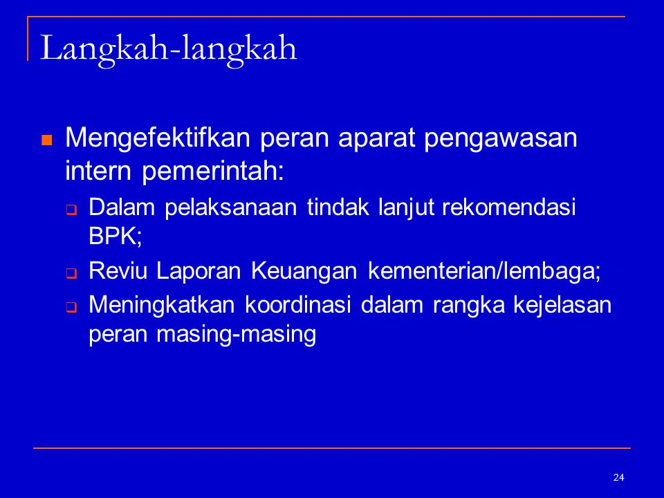 Langkah-langkah Mengefektifkan peran aparat pengawasan intern pemerintah: Dalam pelaksanaan tindak lanjut rekomendasi BPK;