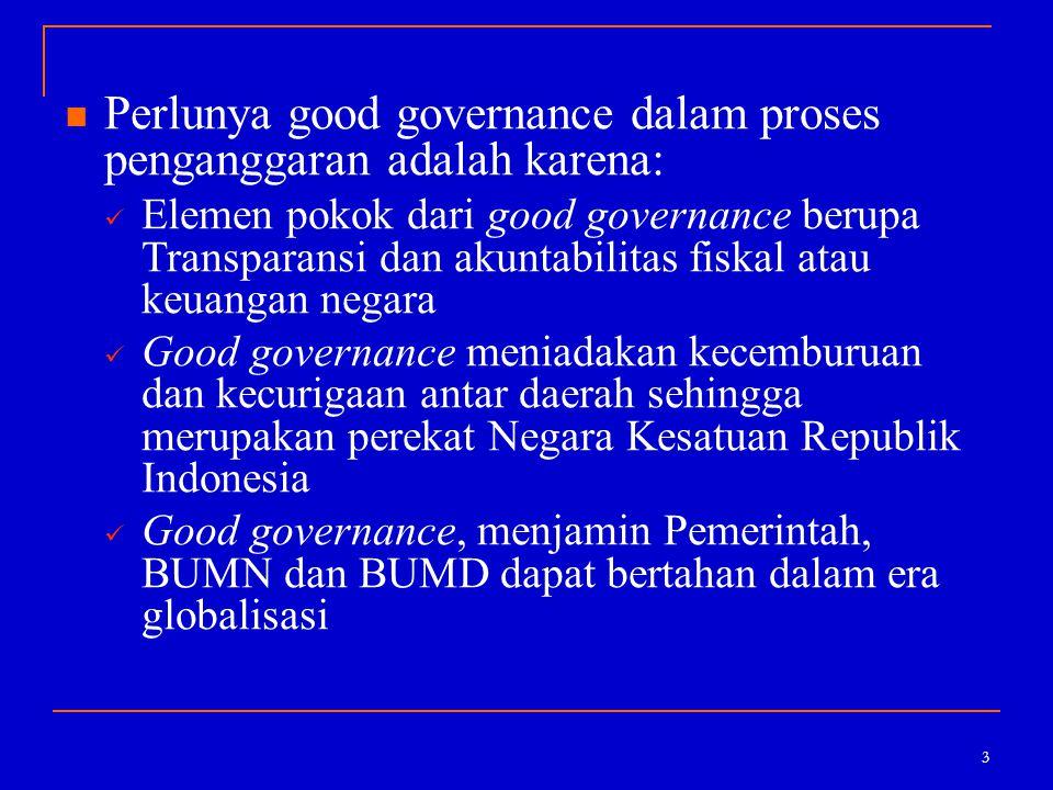 Perlunya good governance dalam proses penganggaran adalah karena: