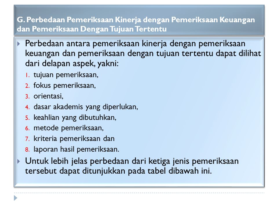 G. Perbedaan Pemeriksaan Kinerja dengan Pemeriksaan Keuangan dan Pemeriksaan Dengan Tujuan Tertentu