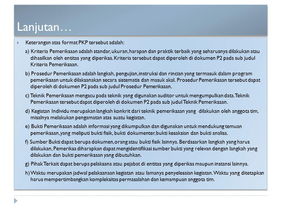 Lanjutan… Keterangan atas format PKP tersebut adalah: