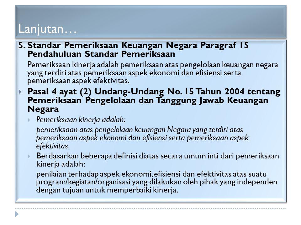Lanjutan… 5. Standar Pemeriksaan Keuangan Negara Paragraf 15 Pendahuluan Standar Pemeriksaan.