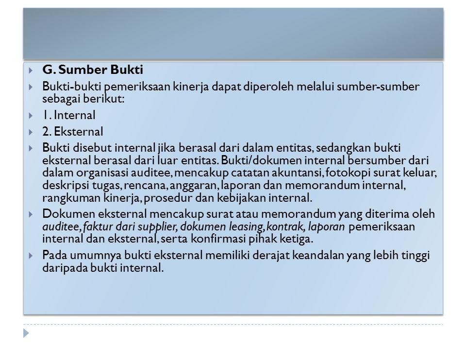 G. Sumber Bukti Bukti-bukti pemeriksaan kinerja dapat diperoleh melalui sumber-sumber sebagai berikut: