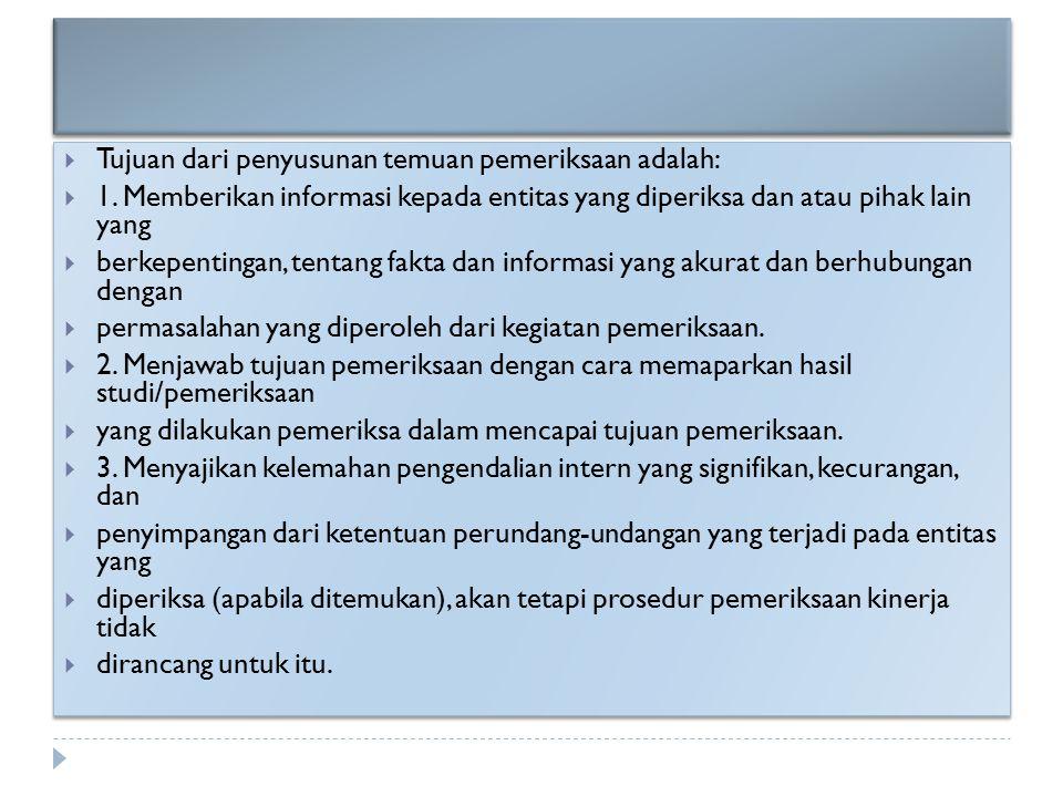 Tujuan dari penyusunan temuan pemeriksaan adalah: