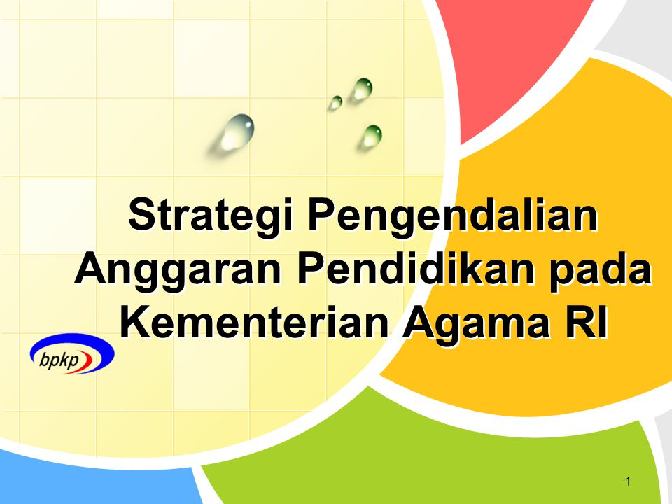 Strategi Pengendalian Anggaran Pendidikan pada Kementerian Agama RI