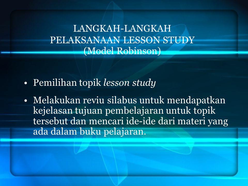 LANGKAH-LANGKAH PELAKSANAAN LESSON STUDY (Model Robinson)