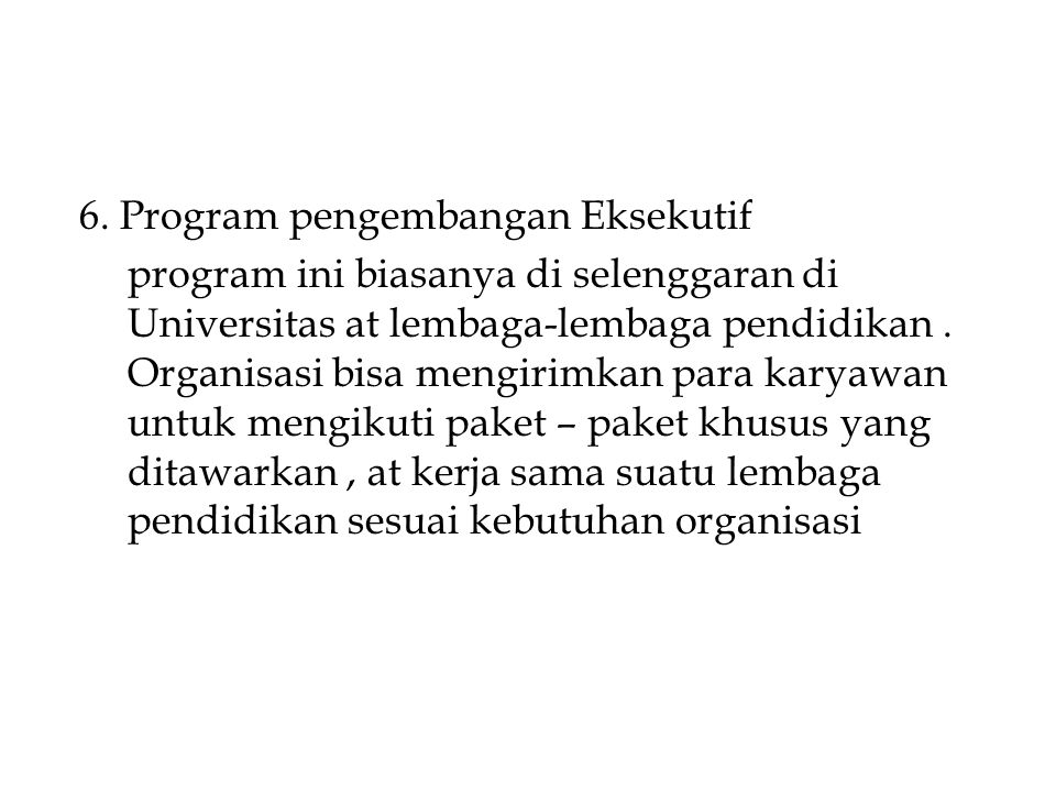 6. Program pengembangan Eksekutif