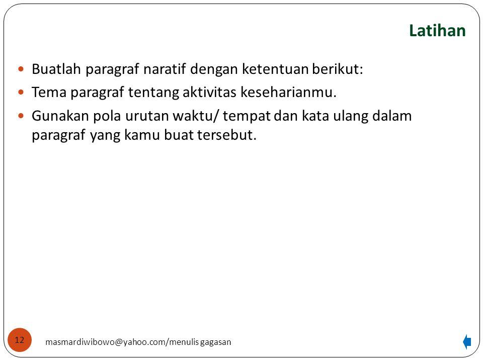 Latihan Buatlah paragraf naratif dengan ketentuan berikut: