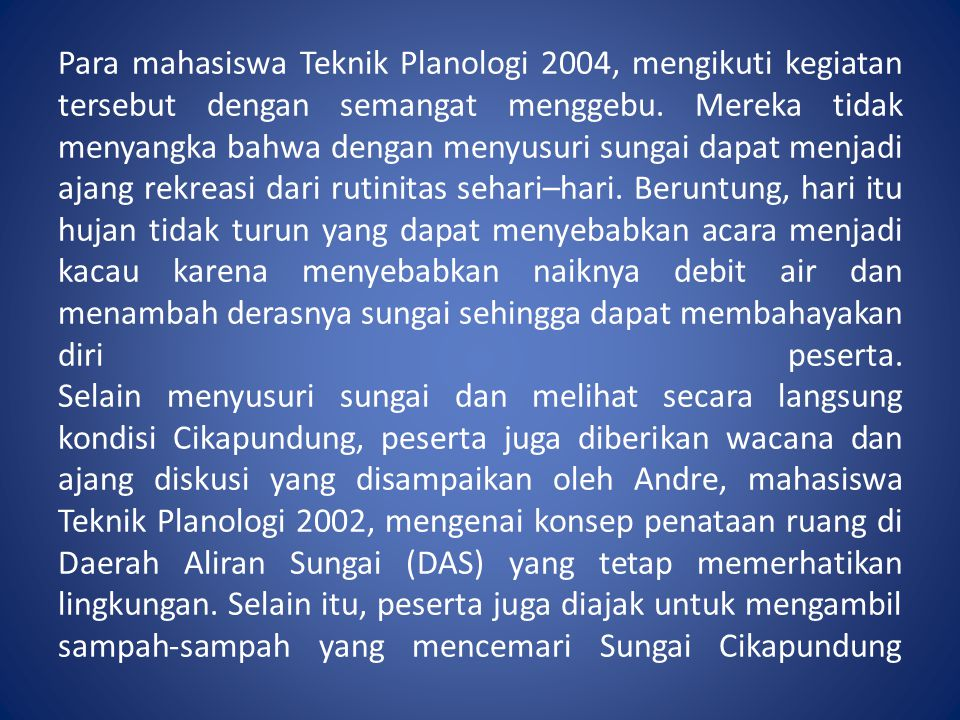 Para mahasiswa Teknik Planologi 2004, mengikuti kegiatan tersebut dengan semangat menggebu.