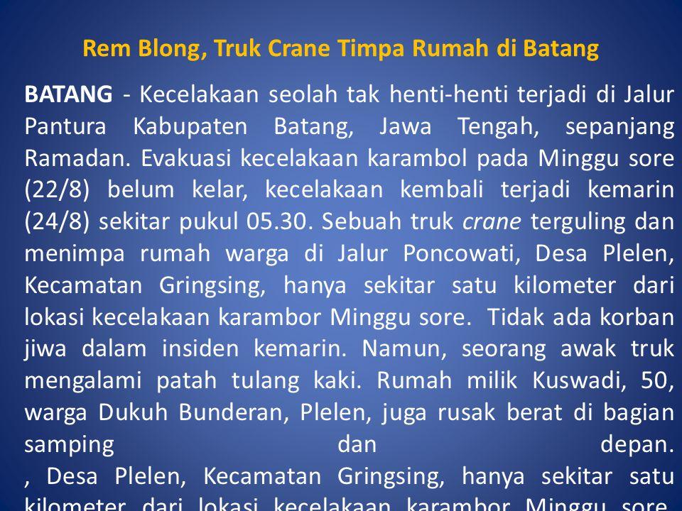 Rem Blong, Truk Crane Timpa Rumah di Batang