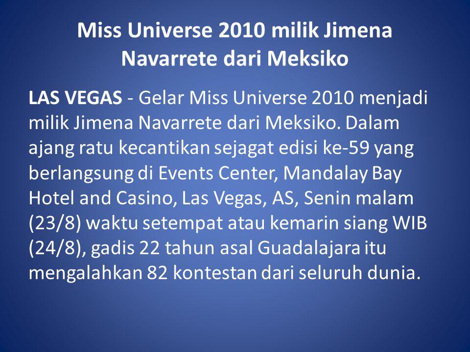 Miss Universe 2010 milik Jimena Navarrete dari Meksiko