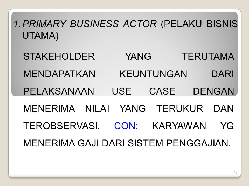 PRIMARY BUSINESS ACTOR (PELAKU BISNIS UTAMA)