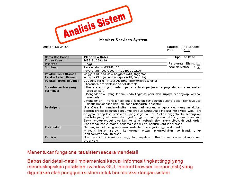 Analisis Sistem Menentukan fungsionalitas sistem secara mendetail