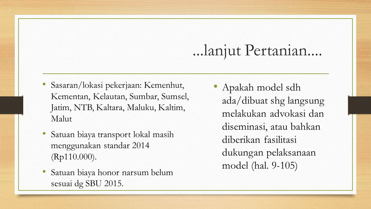 ...lanjut Pertanian.... Sasaran/lokasi pekerjaan: Kemenhut, Kementan, Kelautan, Sumbar, Sumsel, Jatim, NTB, Kaltara, Maluku, Kaltim, Malut.