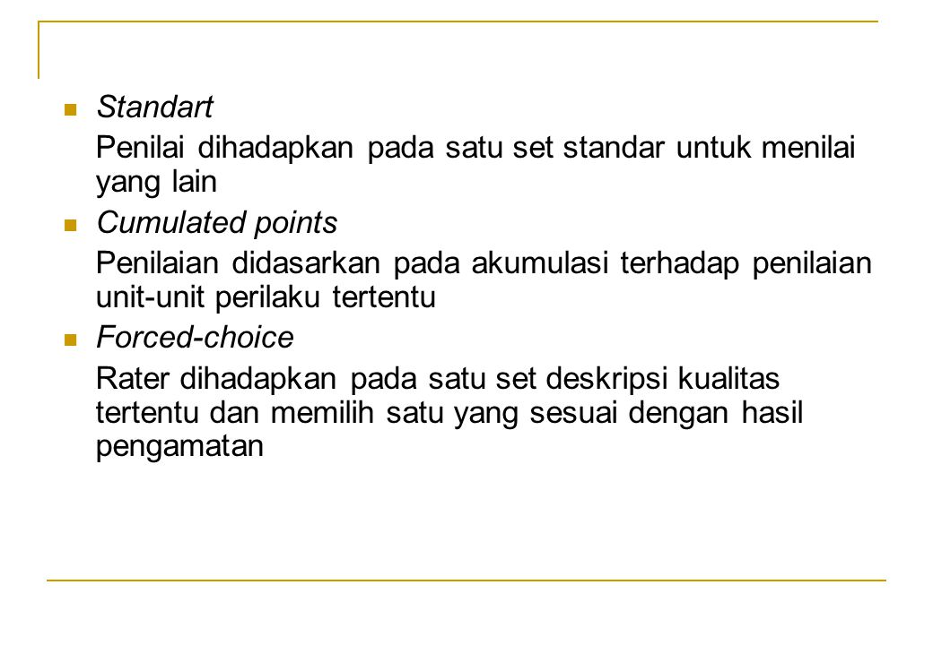 Standart Penilai dihadapkan pada satu set standar untuk menilai yang lain. Cumulated points.