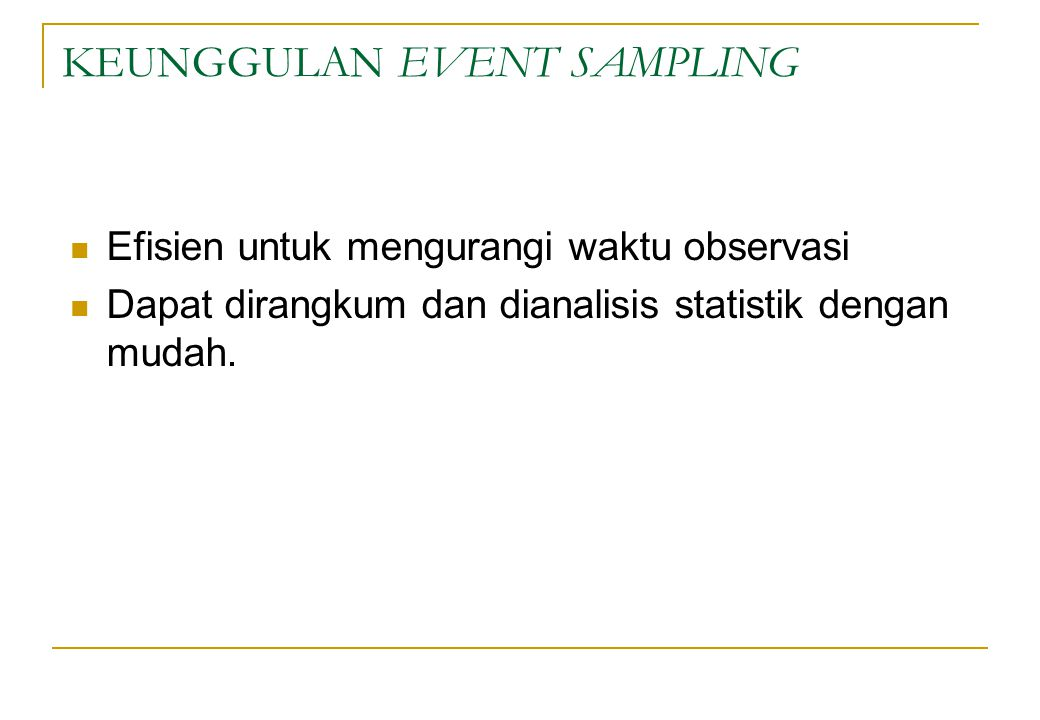 KEUNGGULAN EVENT SAMPLING