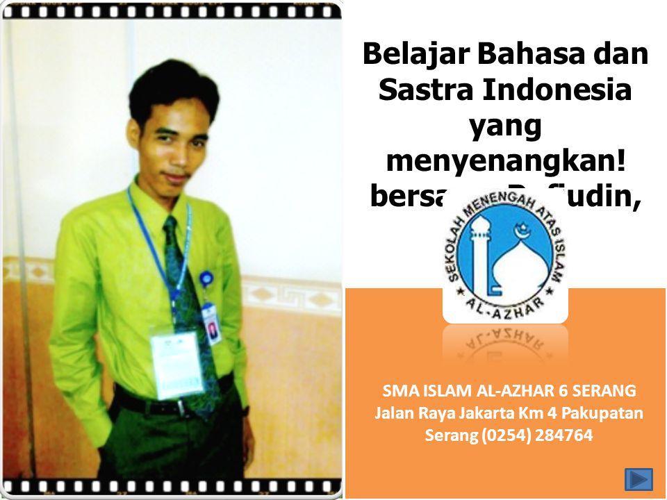 Belajar Bahasa dan Sastra Indonesia yang menyenangkan!