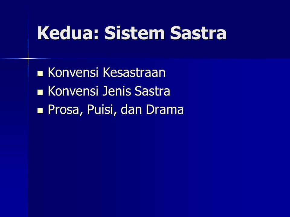 Kedua: Sistem Sastra Konvensi Kesastraan Konvensi Jenis Sastra