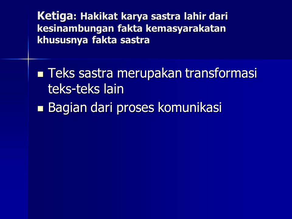 Teks sastra merupakan transformasi teks-teks lain
