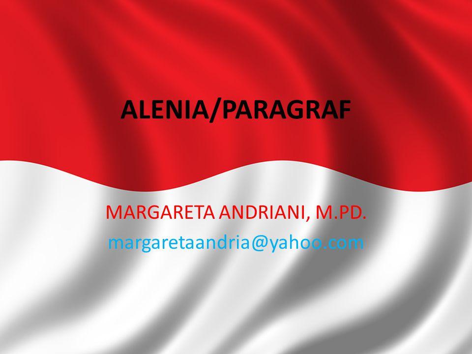 MARGARETA ANDRIANI, M.PD. margaretaandria@yahoo.com