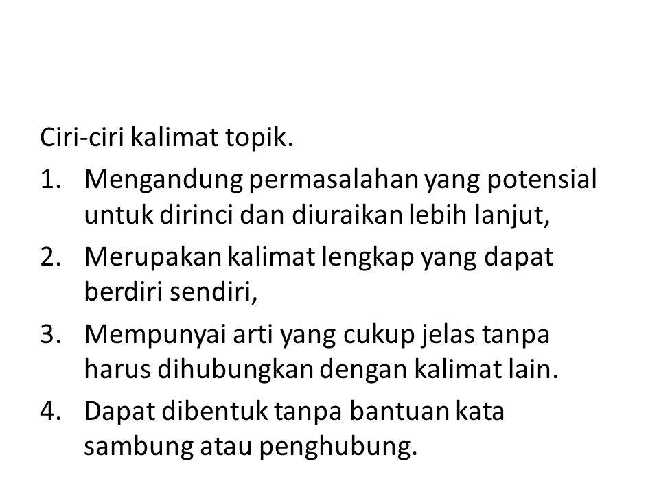 Ciri-ciri kalimat topik.