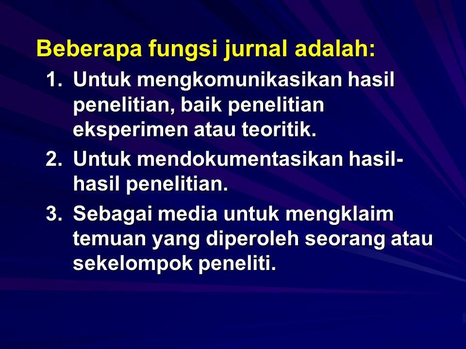 Beberapa fungsi jurnal adalah: