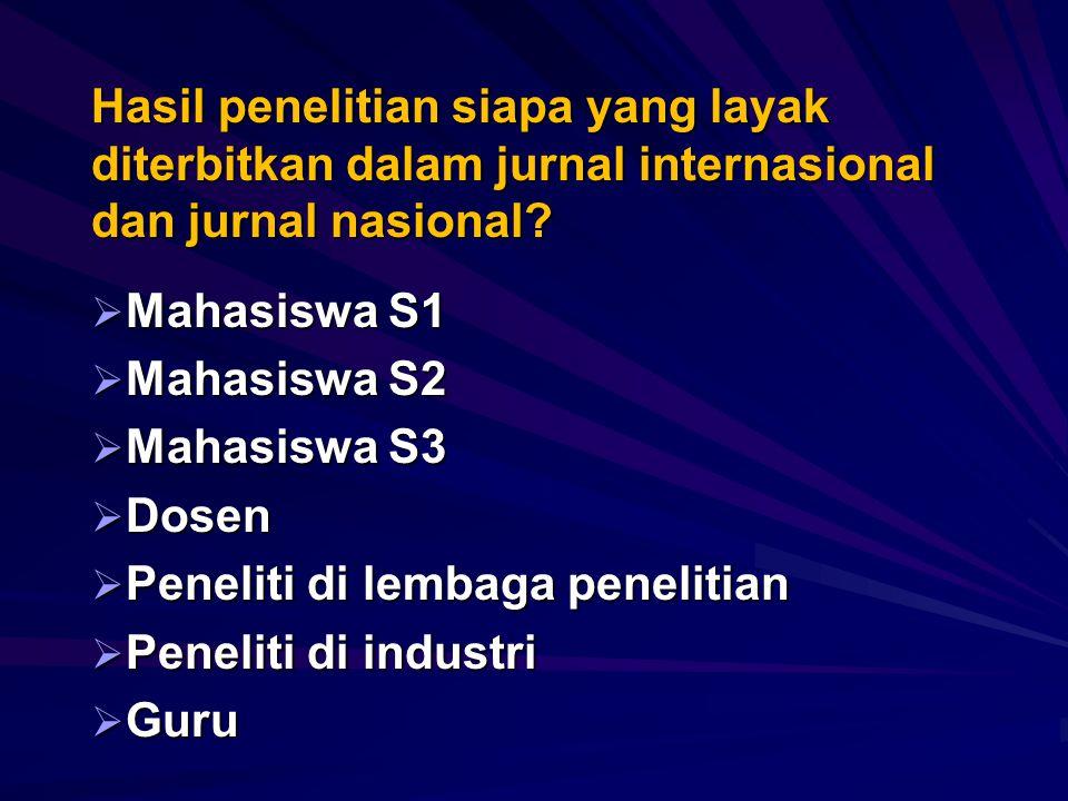 Hasil penelitian siapa yang layak diterbitkan dalam jurnal internasional dan jurnal nasional