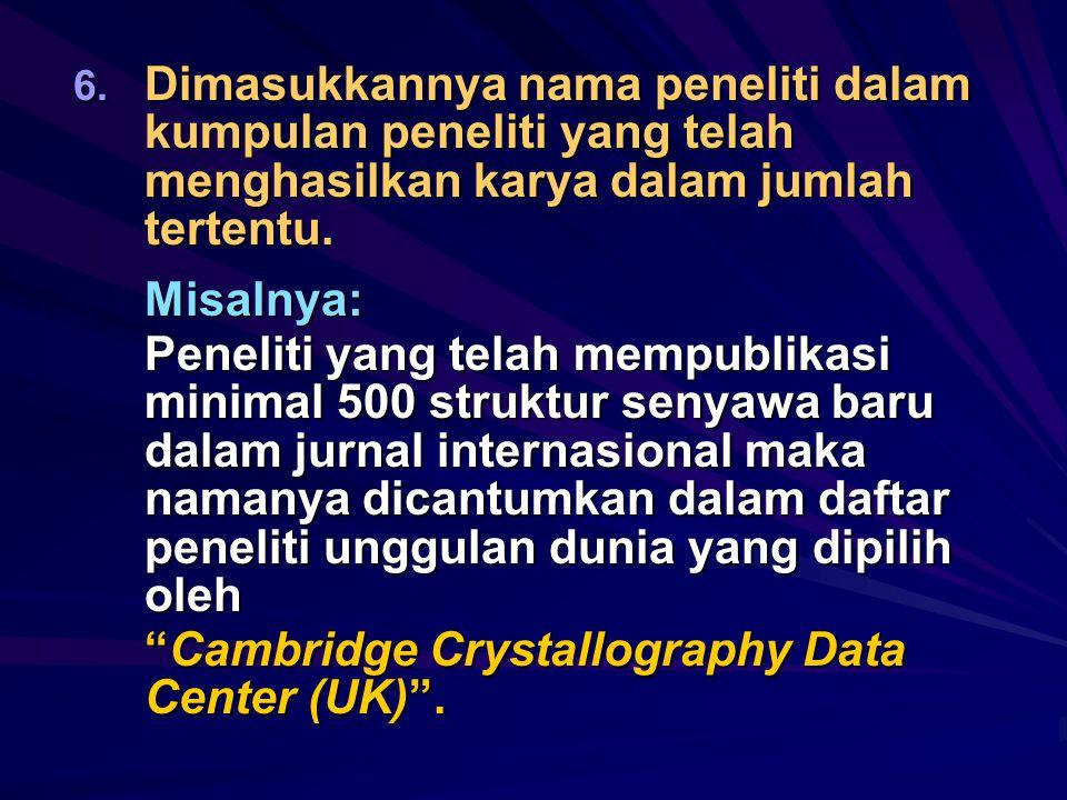 Dimasukkannya nama peneliti dalam kumpulan peneliti yang telah menghasilkan karya dalam jumlah tertentu.