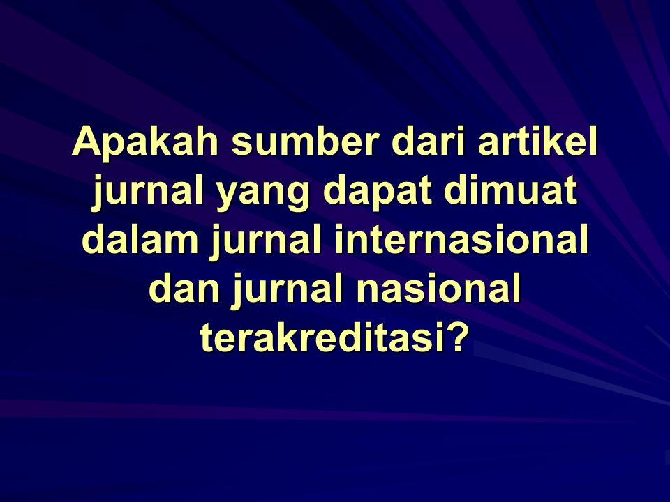 Apakah sumber dari artikel jurnal yang dapat dimuat dalam jurnal internasional dan jurnal nasional terakreditasi