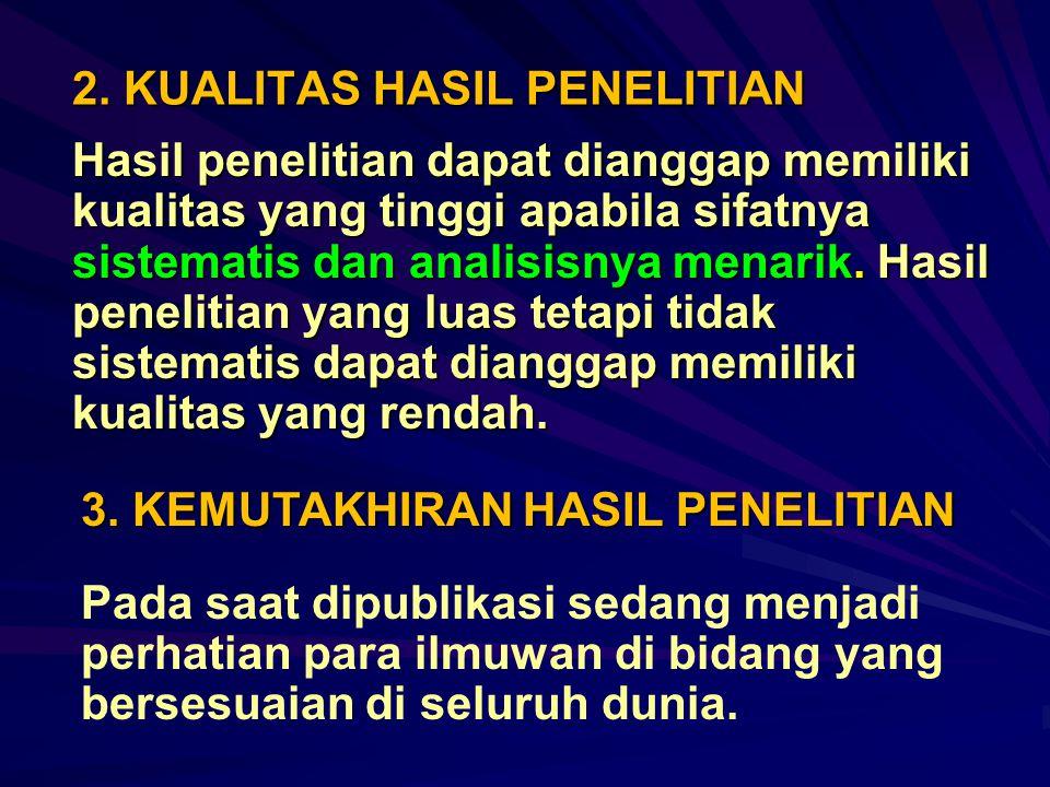 2. KUALITAS HASIL PENELITIAN