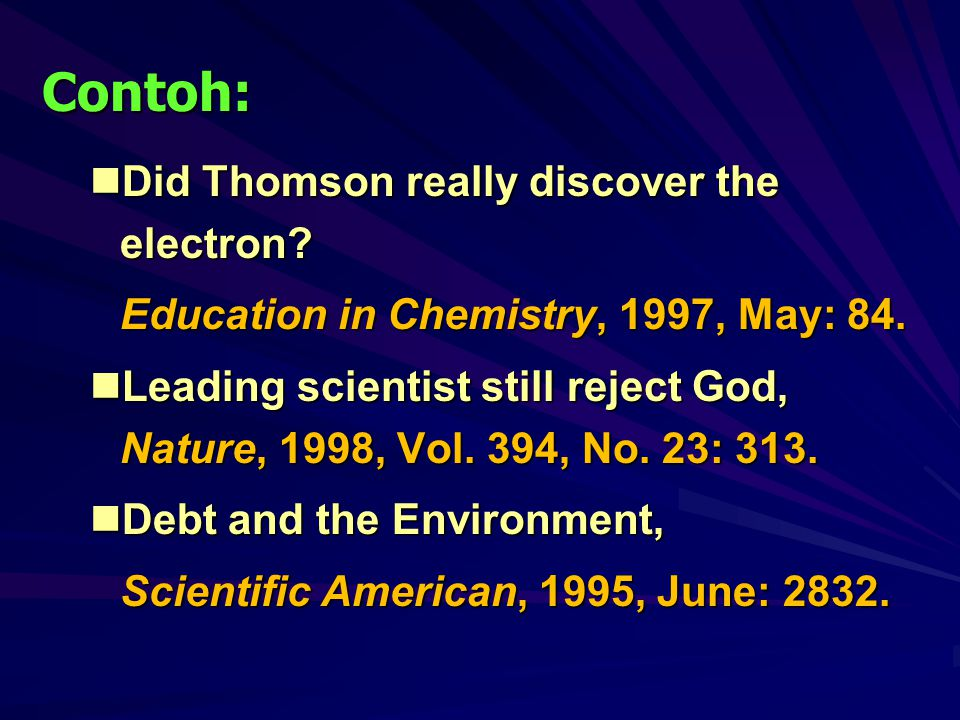 Contoh: Did Thomson really discover the electron