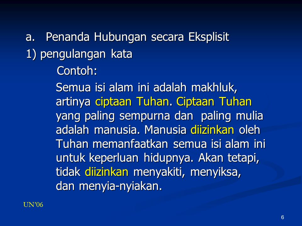 Penanda Hubungan secara Eksplisit 1) pengulangan kata Contoh: