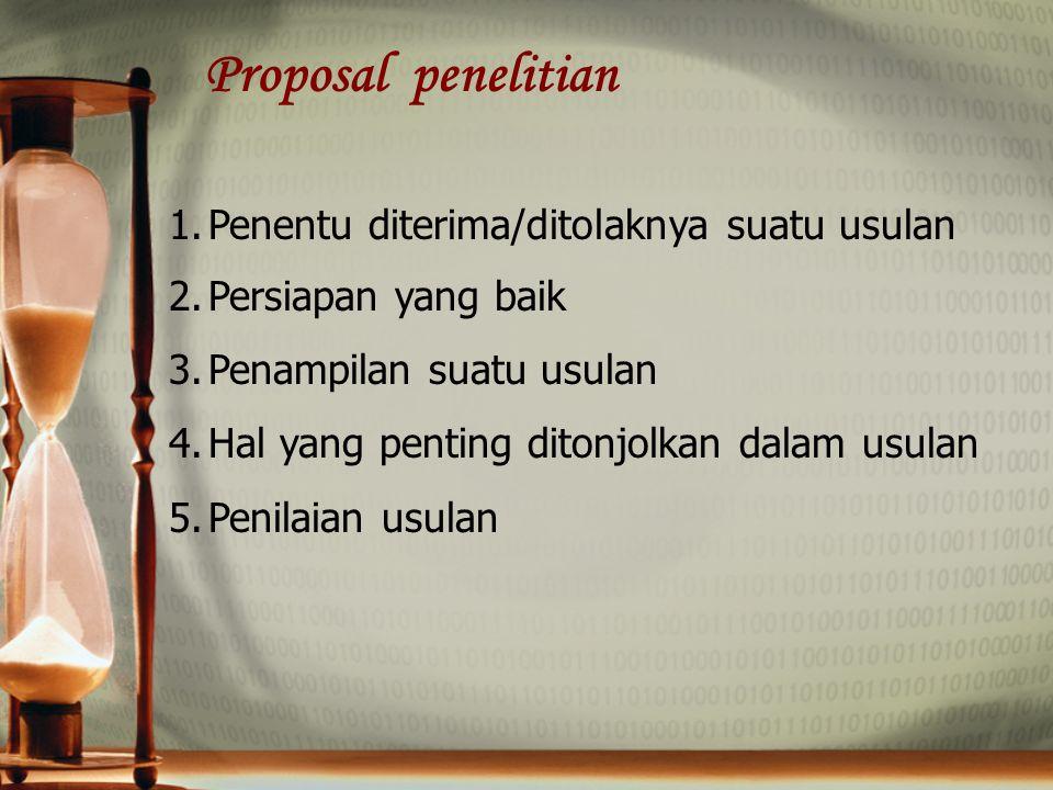 Proposal penelitian Penentu diterima/ditolaknya suatu usulan