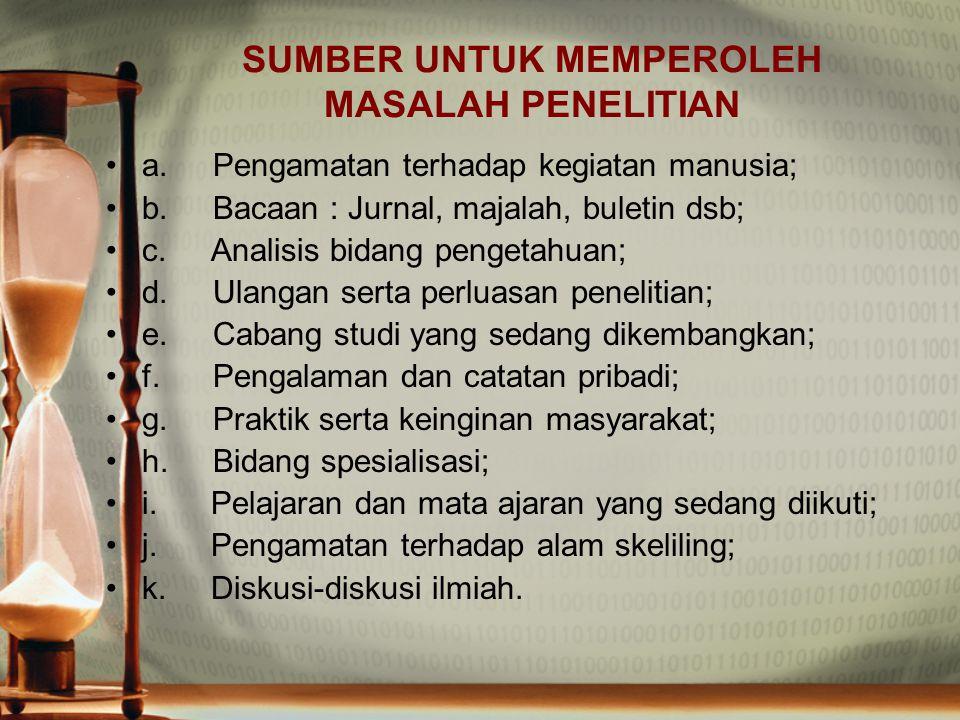 SUMBER UNTUK MEMPEROLEH MASALAH PENELITIAN
