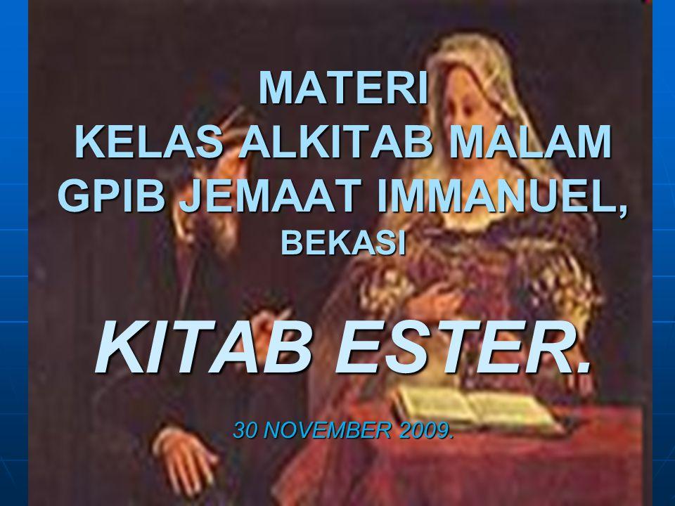 MATERI KELAS ALKITAB MALAM GPIB JEMAAT IMMANUEL, BEKASI KITAB ESTER