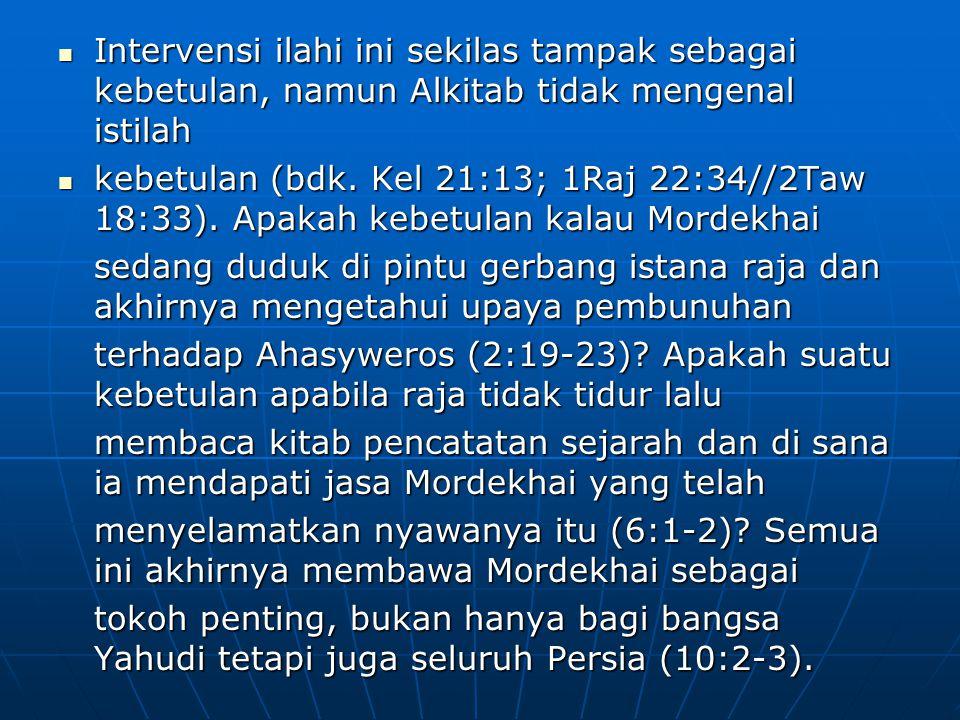 Intervensi ilahi ini sekilas tampak sebagai kebetulan, namun Alkitab tidak mengenal istilah