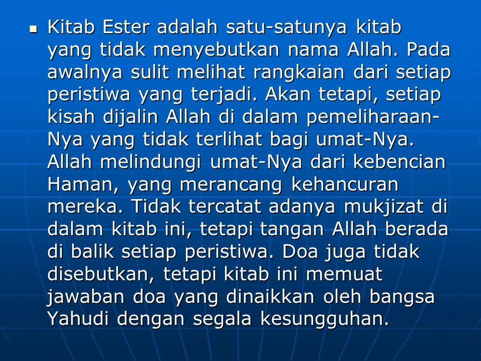 Kitab Ester adalah satu-satunya kitab yang tidak menyebutkan nama Allah.