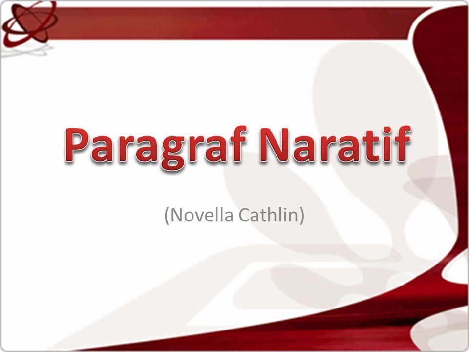 Paragraf Naratif (Novella Cathlin)