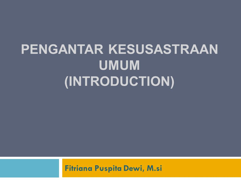 Pengantar Kesusastraan UMUM (introduction)